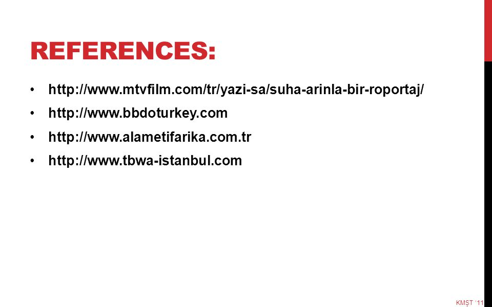REFERENCES: http://www.mtvfilm.com/tr/yazi-sa/suha-arinla-bir-roportaj/ http://www.bbdoturkey.com.