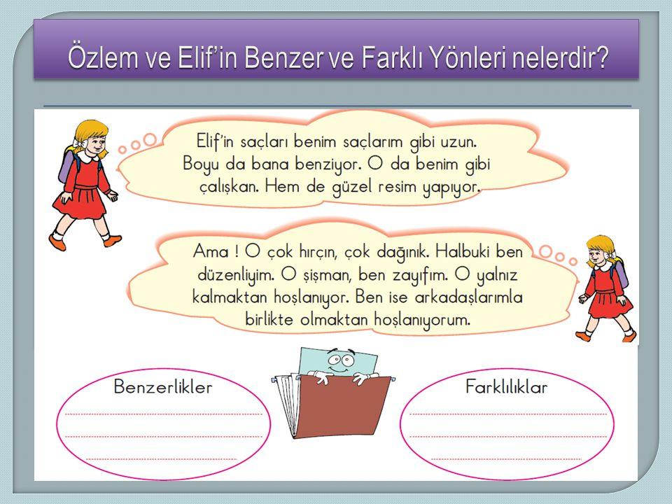 Özlem ve Elif'in Benzer ve Farklı Yönleri nelerdir