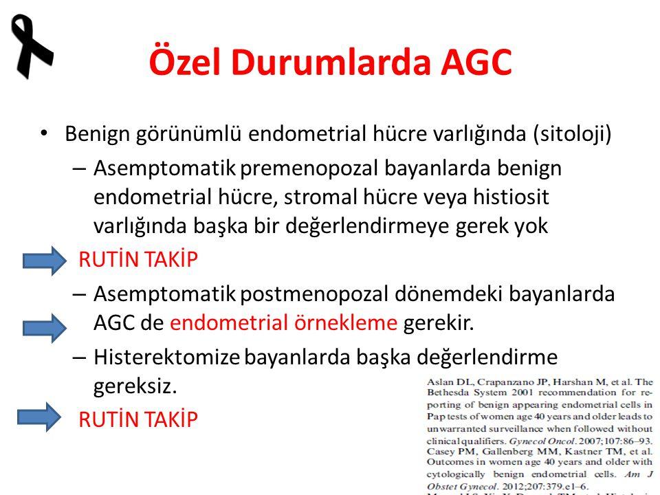Özel Durumlarda AGC Benign görünümlü endometrial hücre varlığında (sitoloji)