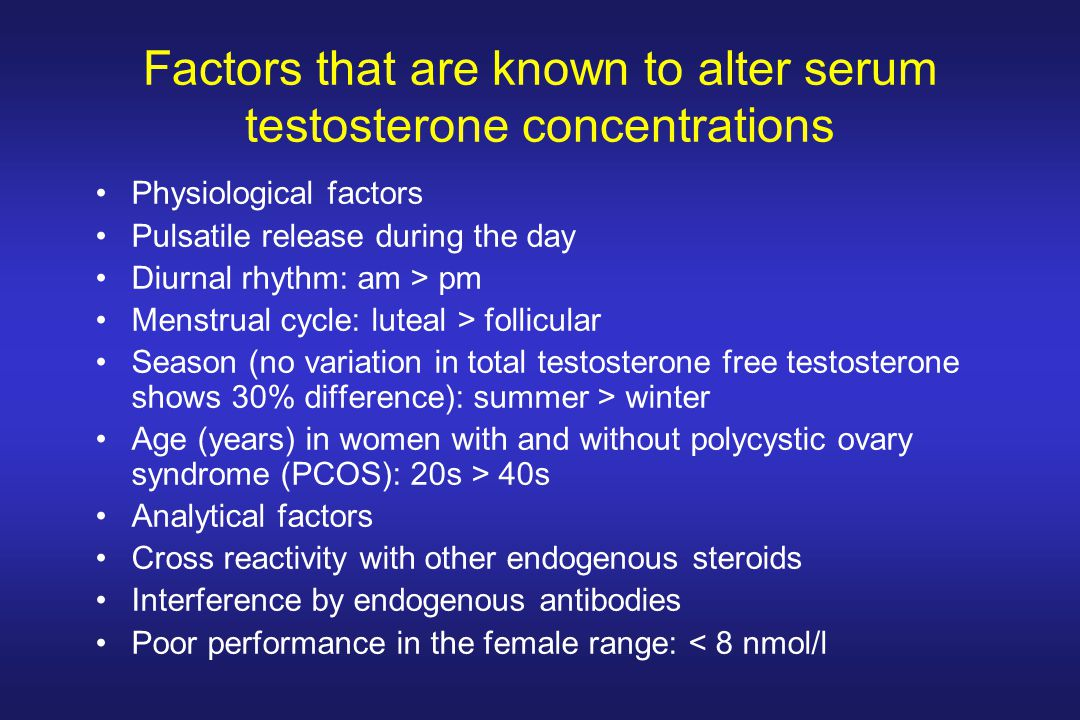 Factors that are known to alter serum testosterone concentrations