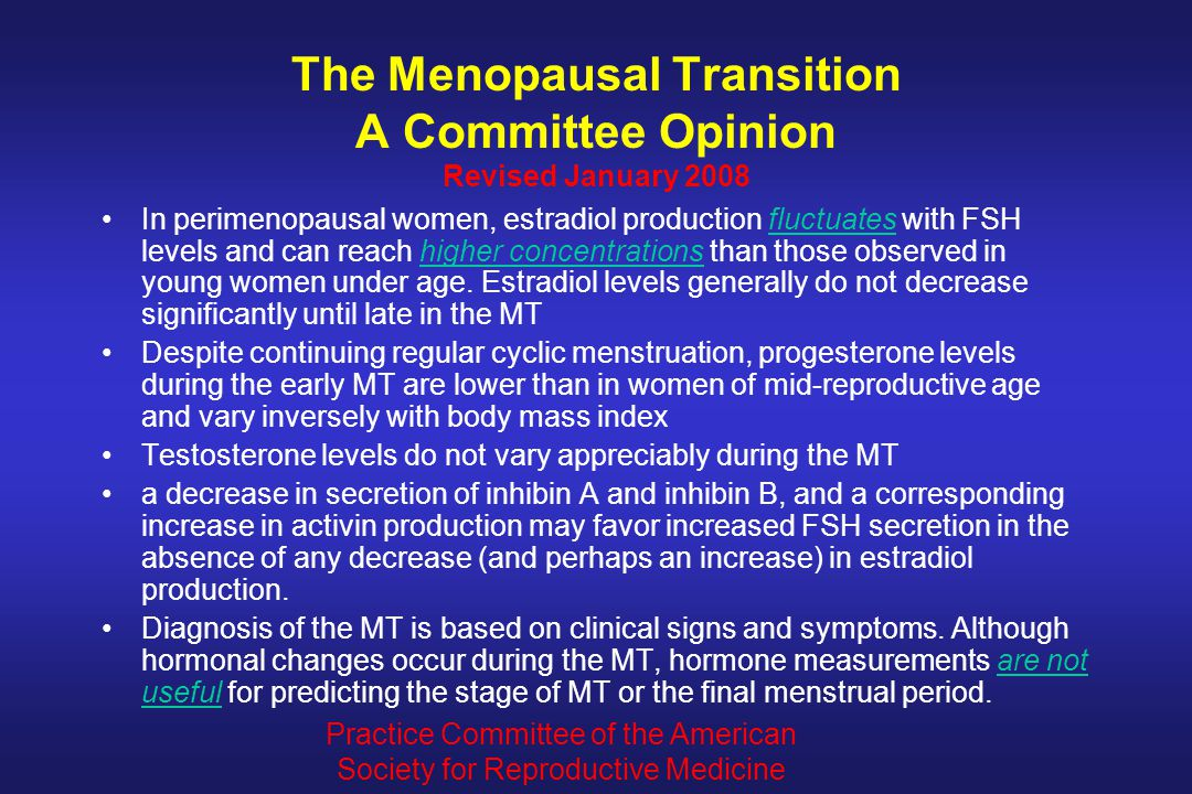 The Menopausal Transition A Committee Opinion Revised January 2008