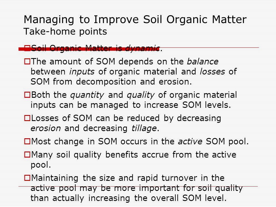 Managing to Improve Soil Organic Matter Take-home points