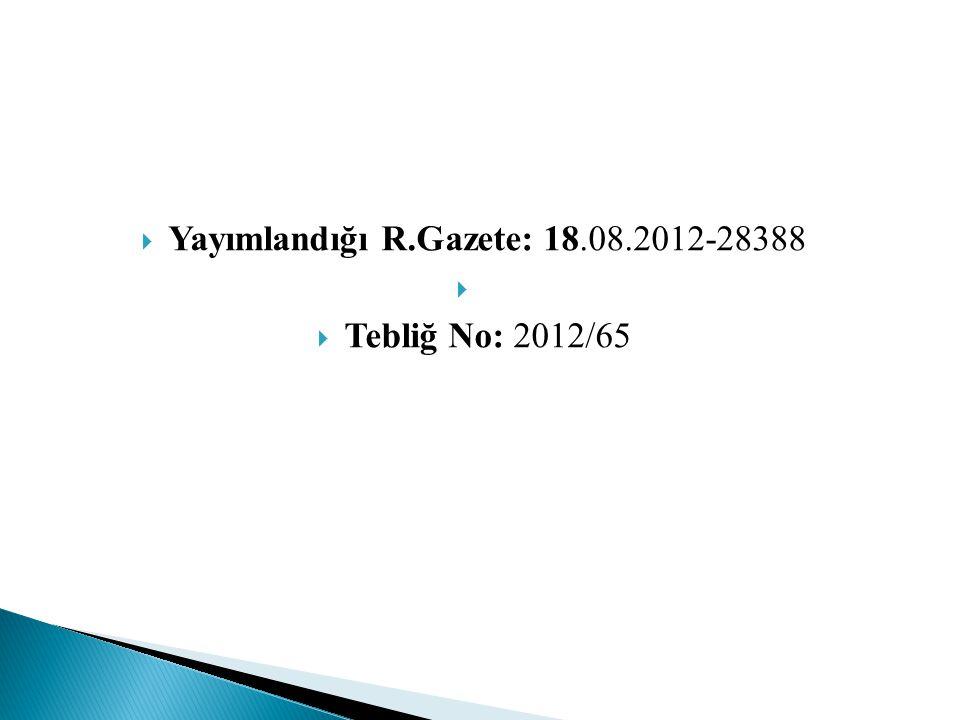 Yayımlandığı R.Gazete: 18.08.2012-28388
