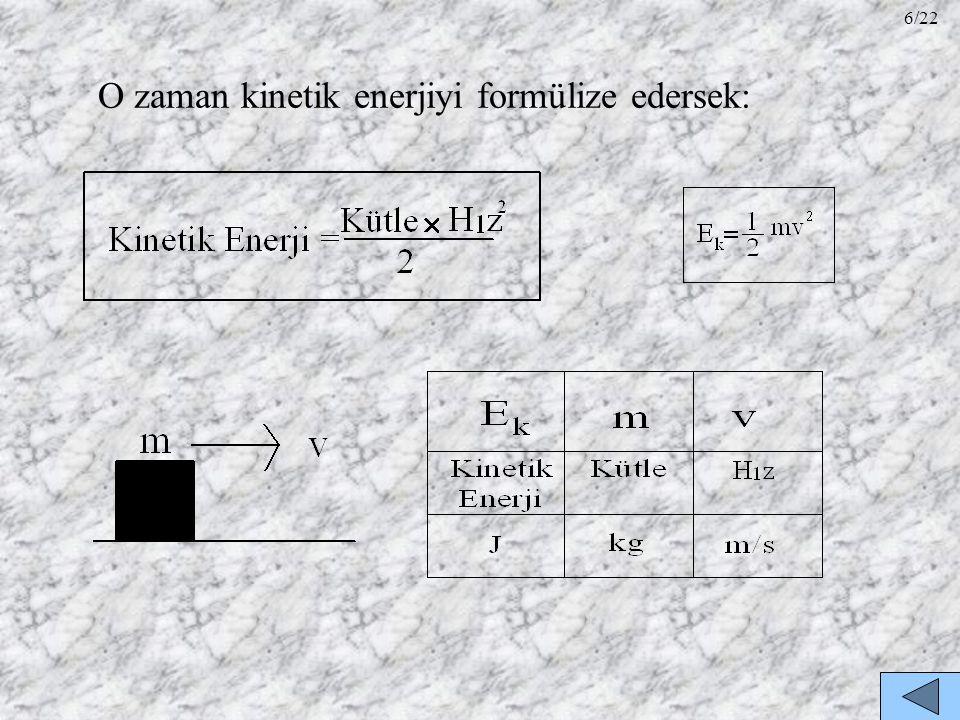 O zaman kinetik enerjiyi formülize edersek: