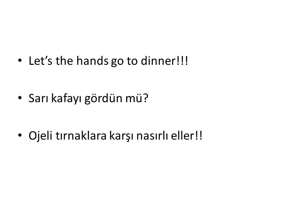 Let's the hands go to dinner!!!