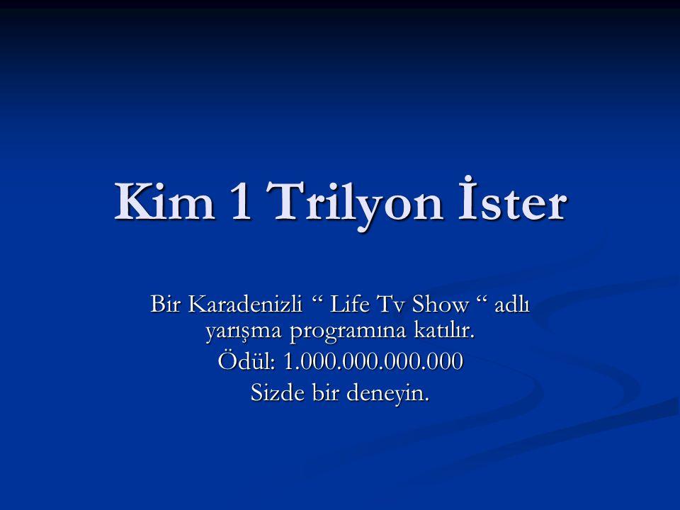 Bir Karadenizli Life Tv Show adlı yarışma programına katılır.