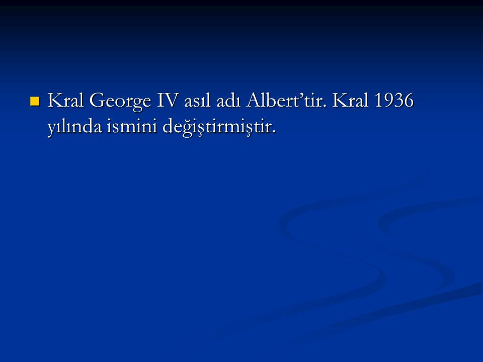 Kral George IV asıl adı Albert'tir