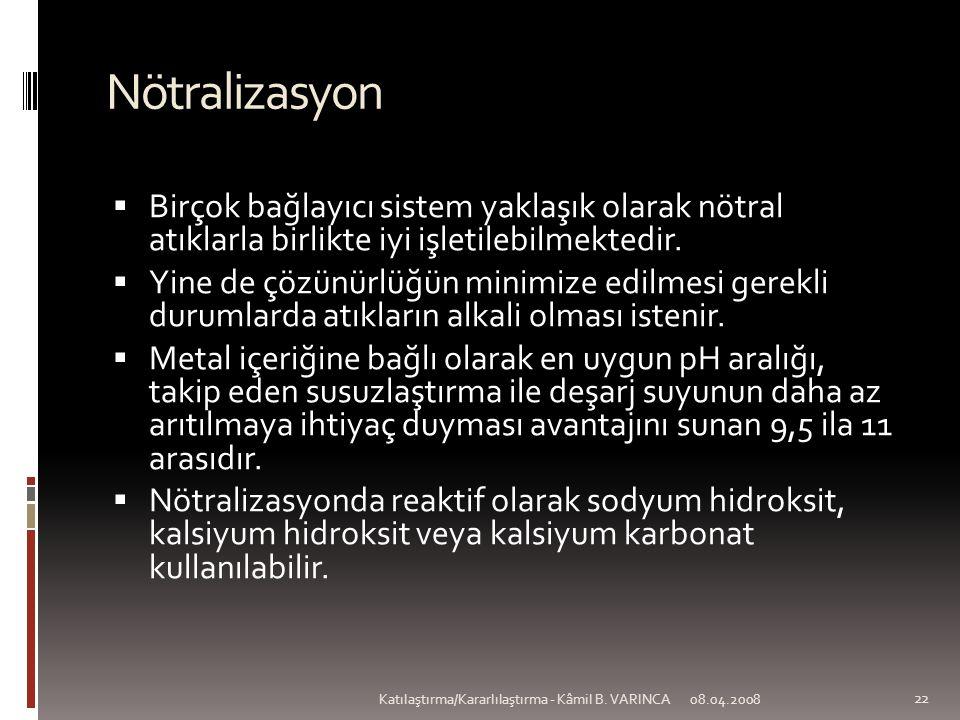 Nötralizasyon Birçok bağlayıcı sistem yaklaşık olarak nötral atıklarla birlikte iyi işletilebilmektedir.