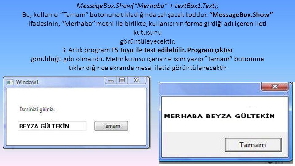 MessageBox. Show( Merhaba + textBox1
