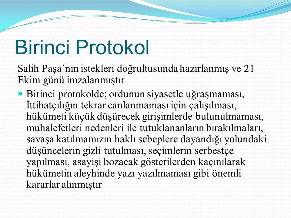 Birinci Protokol Salih Paşa'nın istekleri doğrultusunda hazırlanmış ve 21 Ekim günü imzalanmıştır.