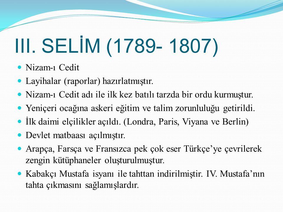 III. SELİM (1789- 1807) Nizam-ı Cedit