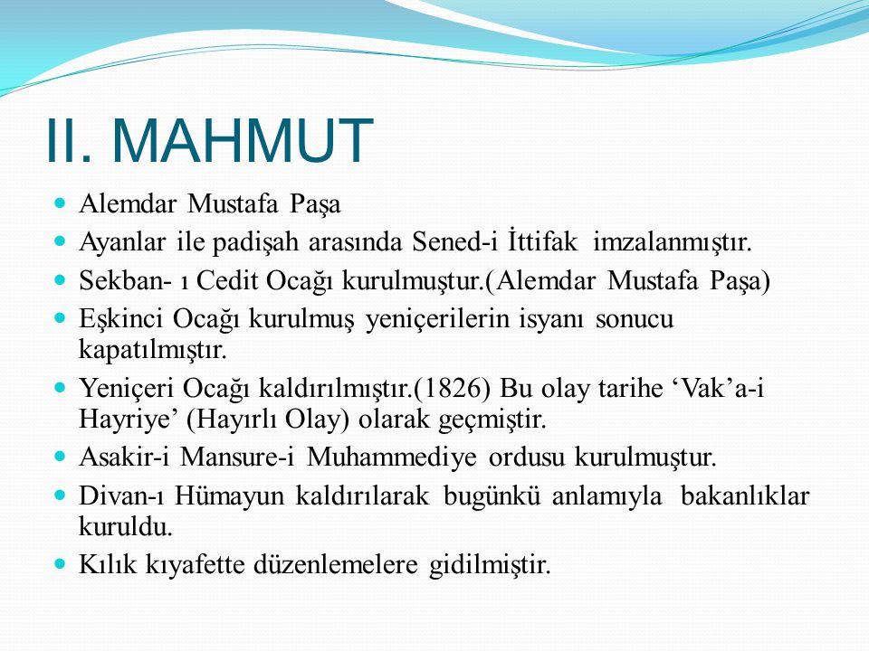 II. MAHMUT Alemdar Mustafa Paşa