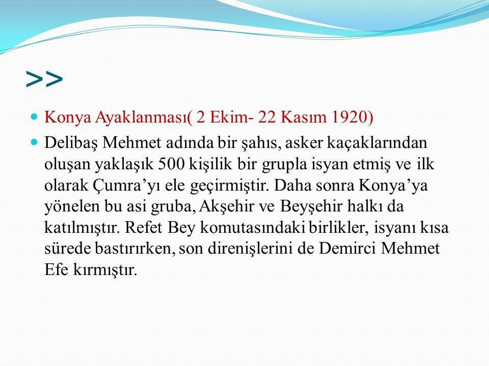 >> Konya Ayaklanması( 2 Ekim- 22 Kasım 1920)