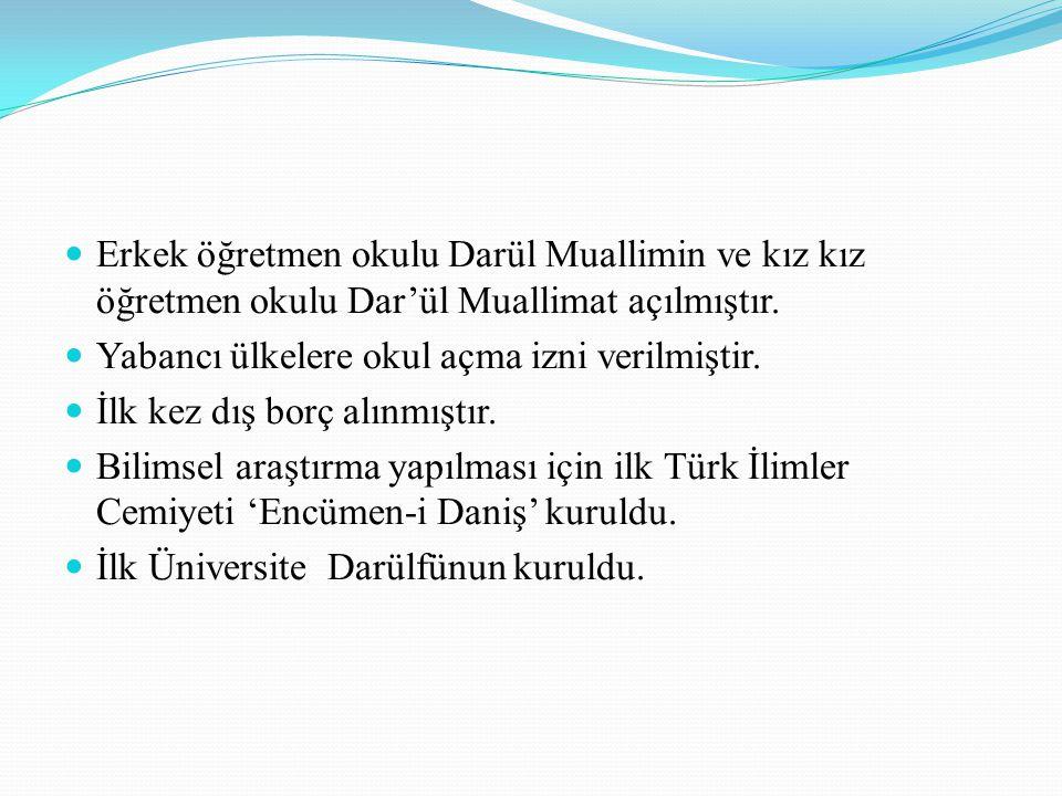 Erkek öğretmen okulu Darül Muallimin ve kız kız öğretmen okulu Dar'ül Muallimat açılmıştır.
