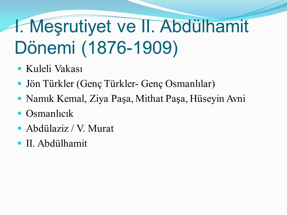 I. Meşrutiyet ve II. Abdülhamit Dönemi (1876-1909)