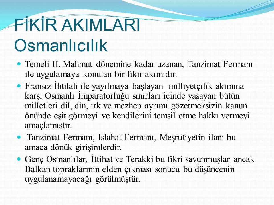 FİKİR AKIMLARI Osmanlıcılık
