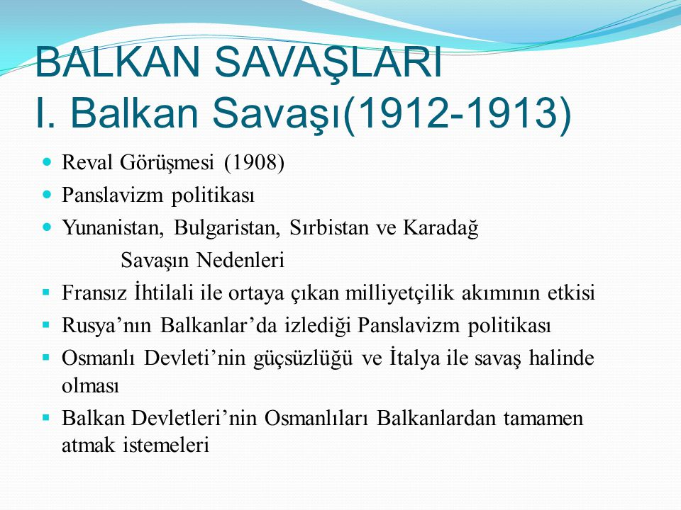 BALKAN SAVAŞLARI I. Balkan Savaşı(1912-1913)