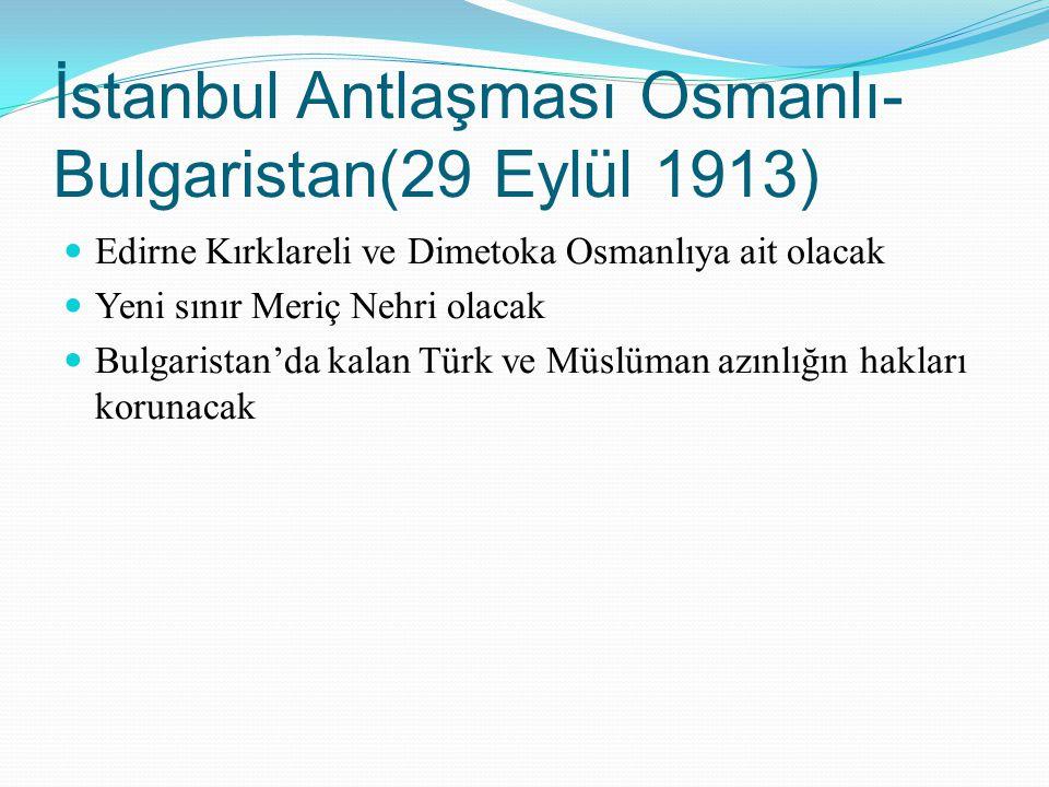 İstanbul Antlaşması Osmanlı- Bulgaristan(29 Eylül 1913)