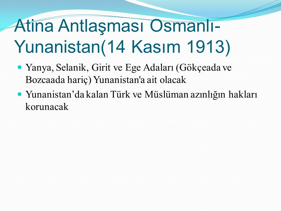 Atina Antlaşması Osmanlı- Yunanistan(14 Kasım 1913)