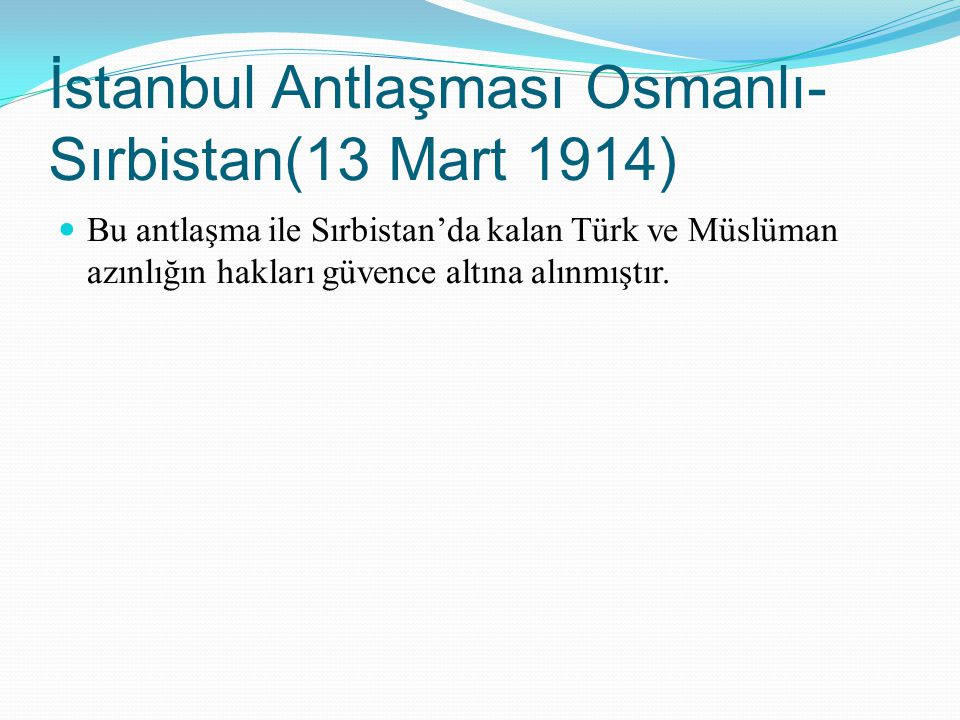 İstanbul Antlaşması Osmanlı- Sırbistan(13 Mart 1914)