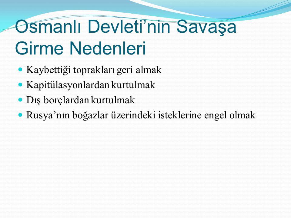 Osmanlı Devleti'nin Savaşa Girme Nedenleri