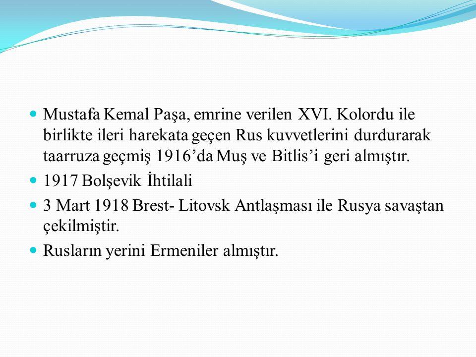 Mustafa Kemal Paşa, emrine verilen XVI