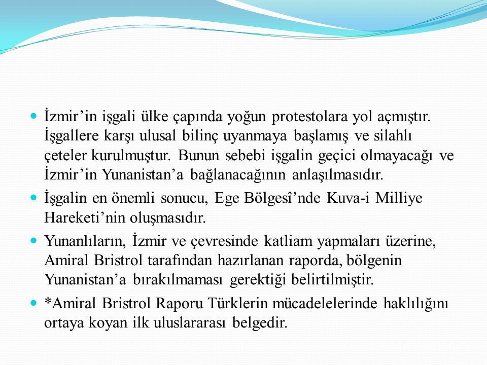 İzmir'in işgali ülke çapında yoğun protestolara yol açmıştır