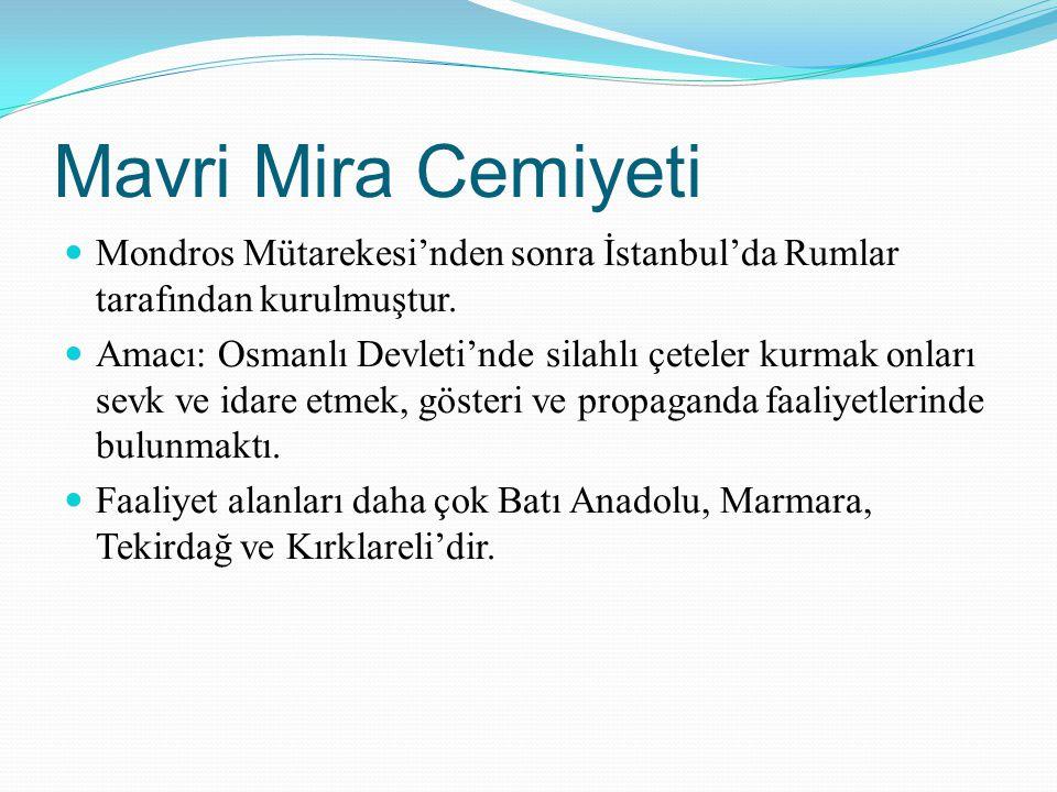 Mavri Mira Cemiyeti Mondros Mütarekesi'nden sonra İstanbul'da Rumlar tarafından kurulmuştur.