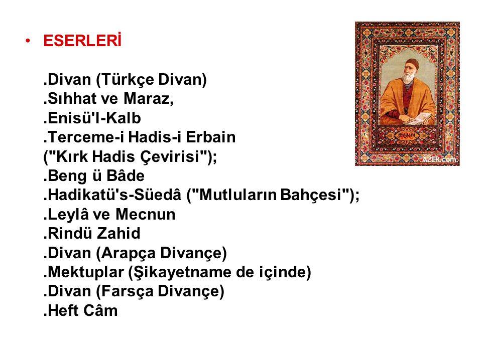 ESERLERİ. Divan (Türkçe Divan). Sıhhat ve Maraz,. Enisü l-Kalb
