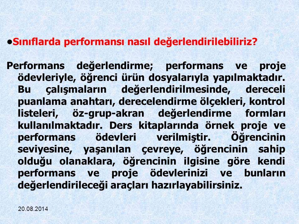 •Sınıflarda performansı nasıl değerlendirilebiliriz