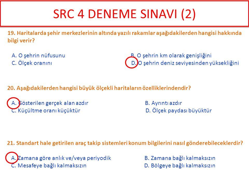 SRC 4 DENEME SINAVI (2) 19. Haritalarda şehir merkezlerinin altında yazılı rakamlar aşağıdakilerden hangisi hakkında bilgi verir