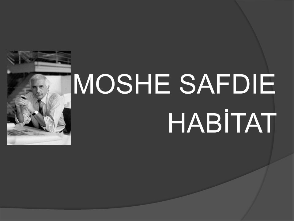 MOSHE SAFDIE HABİTAT