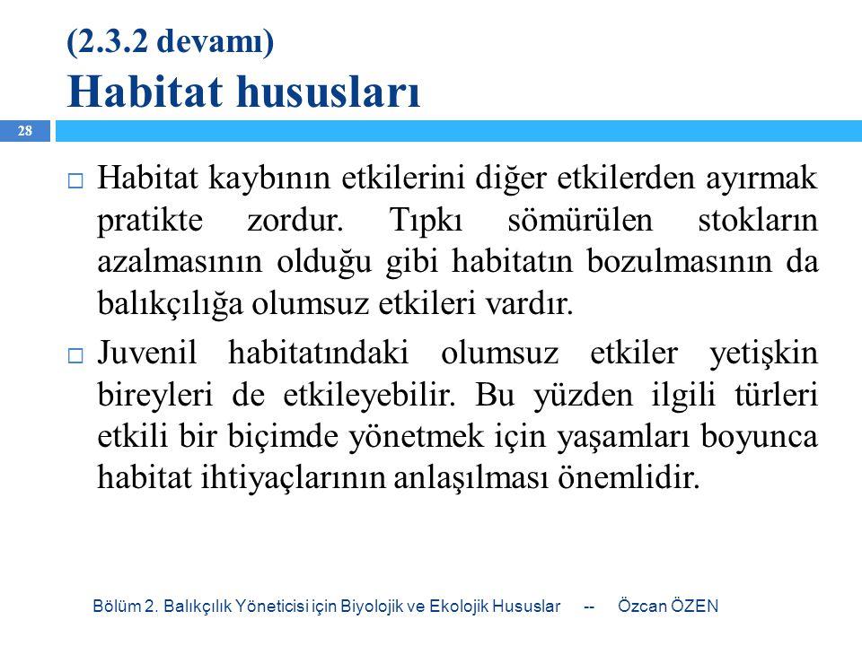 (2.3.2 devamı) Habitat hususları