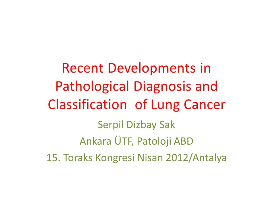 Recent Developments in Pathological Diagnosis and Classification of Lung Cancer