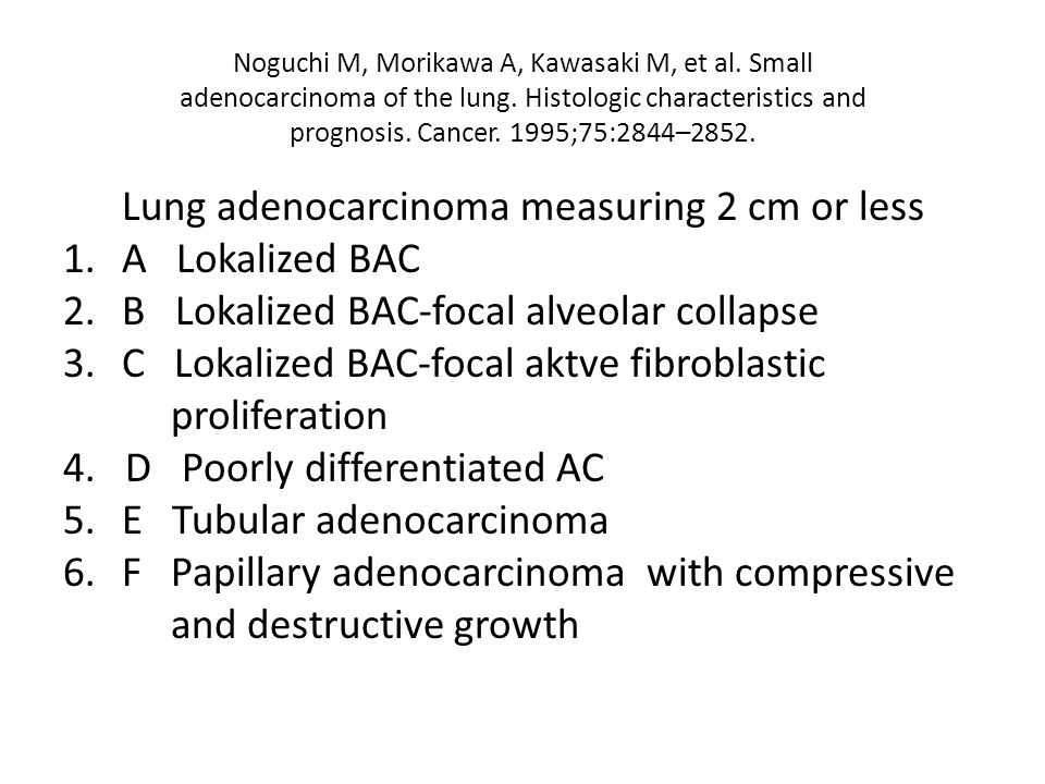 Lung adenocarcinoma measuring 2 cm or less A Lokalized BAC