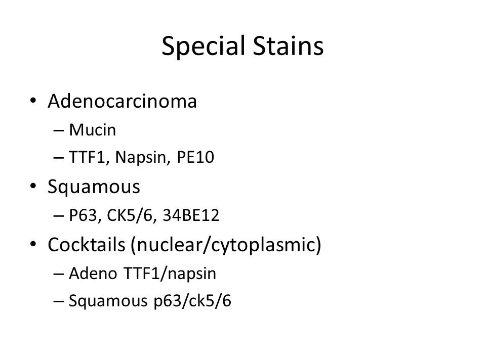 Special Stains Adenocarcinoma Squamous Cocktails (nuclear/cytoplasmic)