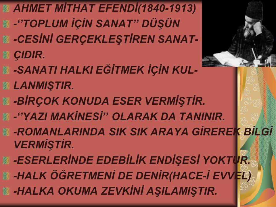AHMET MİTHAT EFENDİ(1840-1913)