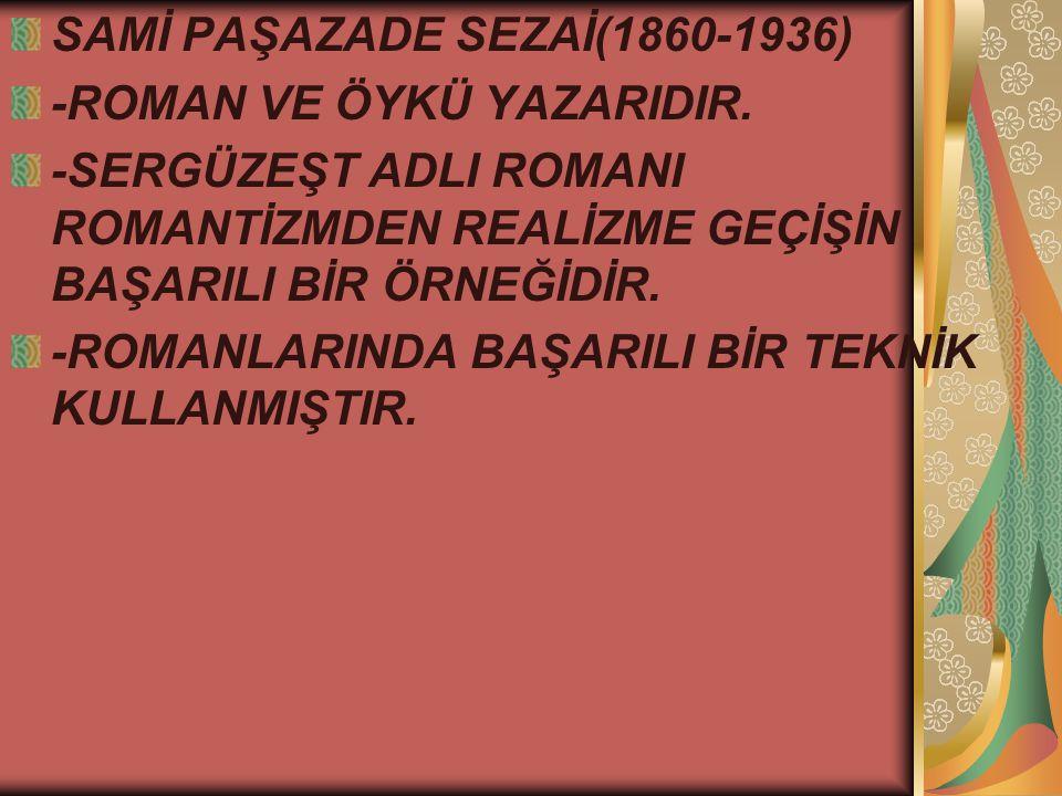 SAMİ PAŞAZADE SEZAİ(1860-1936)