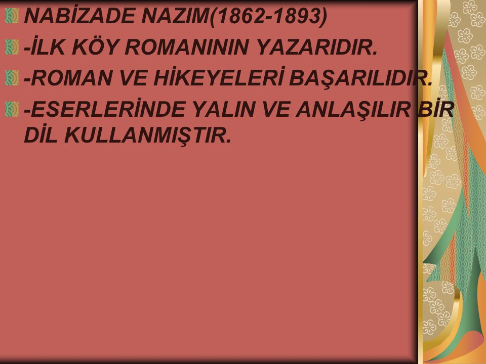 NABİZADE NAZIM(1862-1893) -İLK KÖY ROMANININ YAZARIDIR.