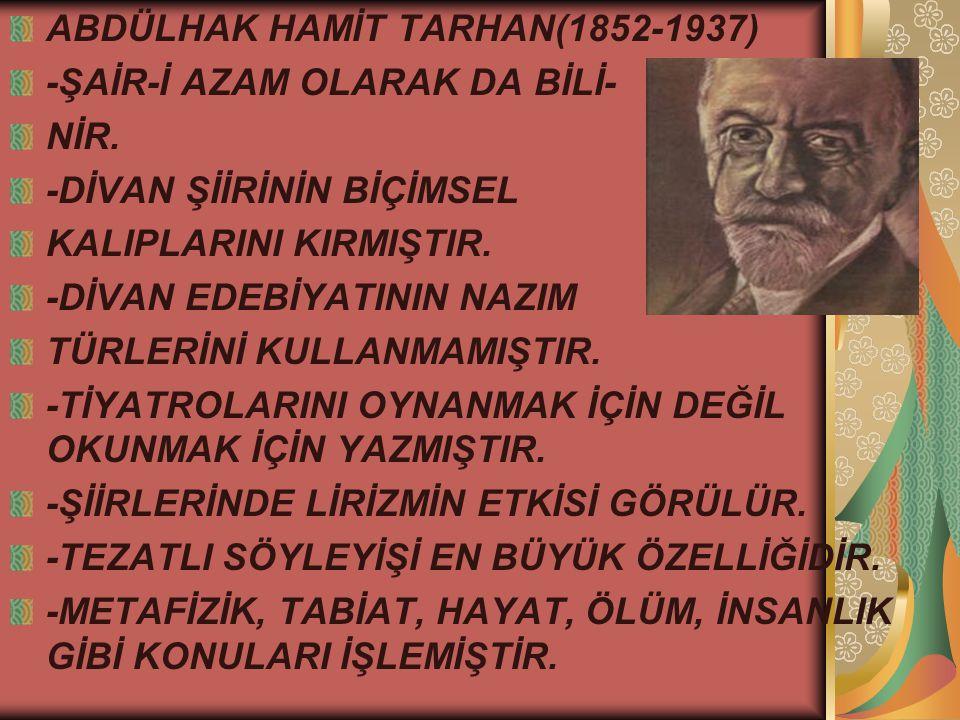 ABDÜLHAK HAMİT TARHAN(1852-1937)