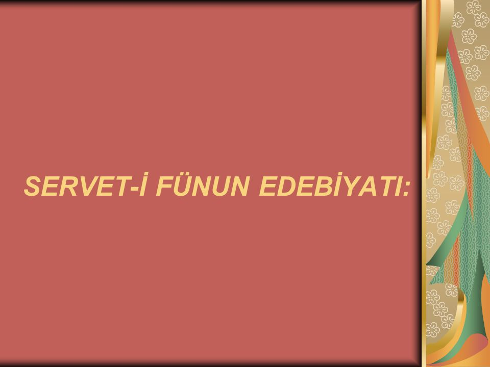 SERVET-İ FÜNUN EDEBİYATI: