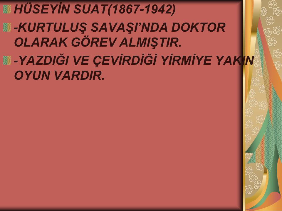 HÜSEYİN SUAT(1867-1942) -KURTULUŞ SAVAŞI'NDA DOKTOR OLARAK GÖREV ALMIŞTIR.