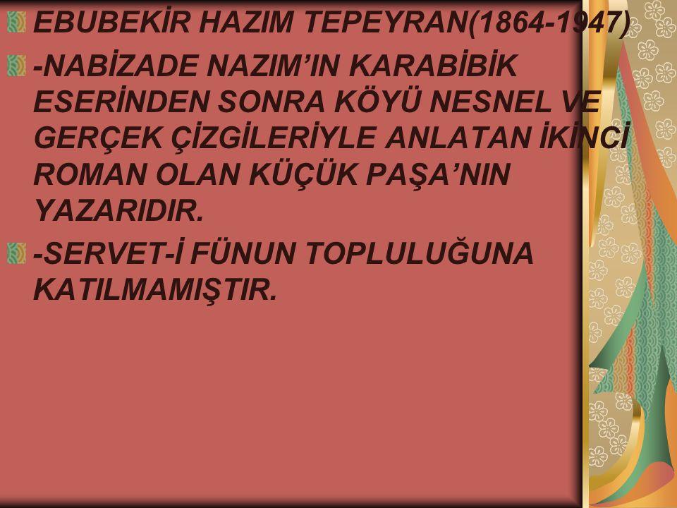 EBUBEKİR HAZIM TEPEYRAN(1864-1947)