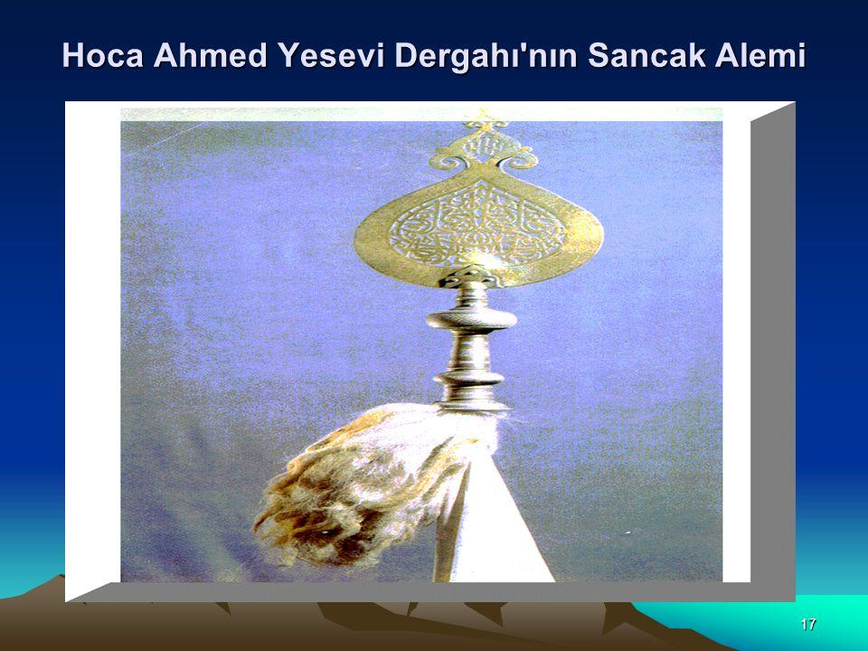 Hoca Ahmed Yesevi Dergahı nın Sancak Alemi