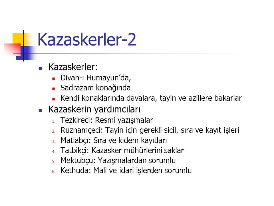 Kazaskerler-2 Kazaskerler: Kazaskerin yardımcıları Divan-ı Humayun'da,