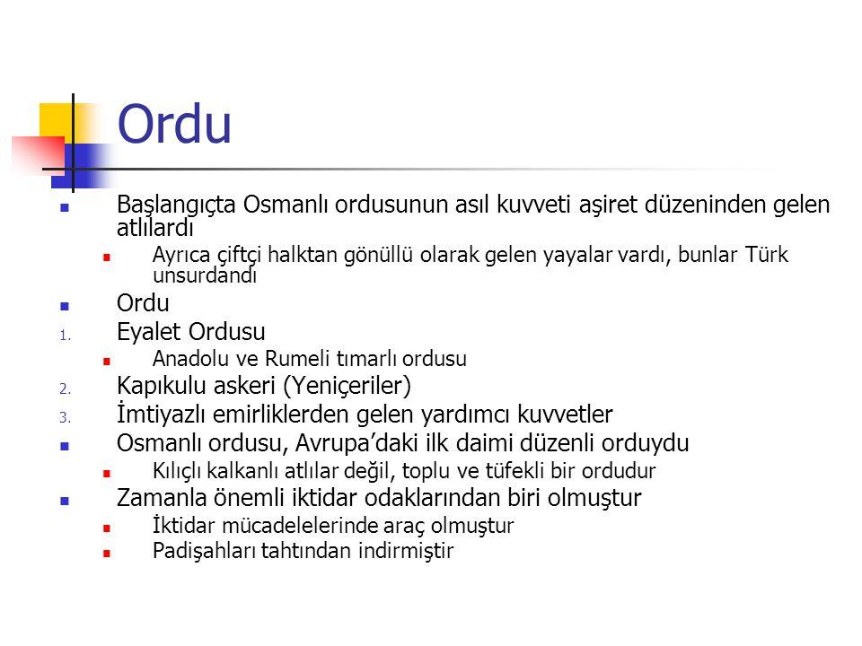 Ordu Başlangıçta Osmanlı ordusunun asıl kuvveti aşiret düzeninden gelen atlılardı.