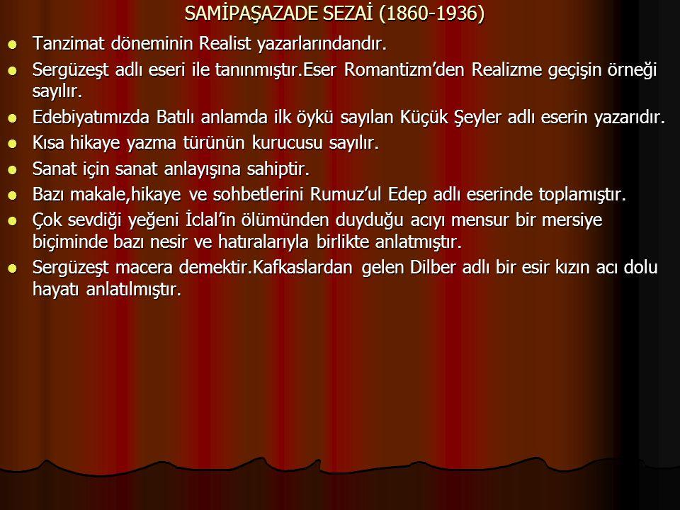 SAMİPAŞAZADE SEZAİ (1860-1936)