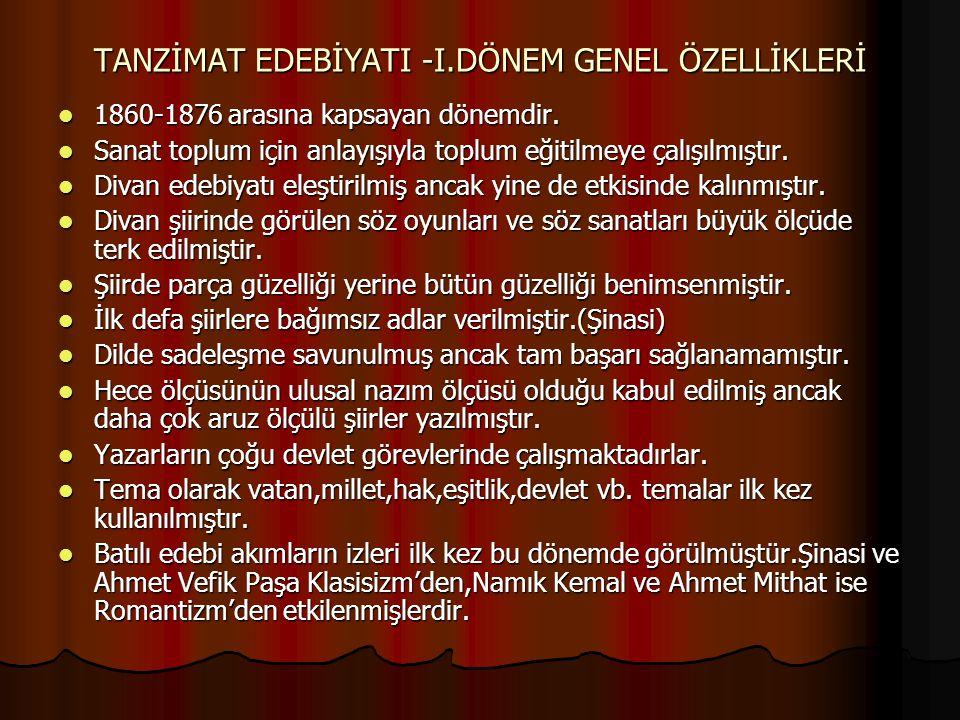 TANZİMAT EDEBİYATI -I.DÖNEM GENEL ÖZELLİKLERİ