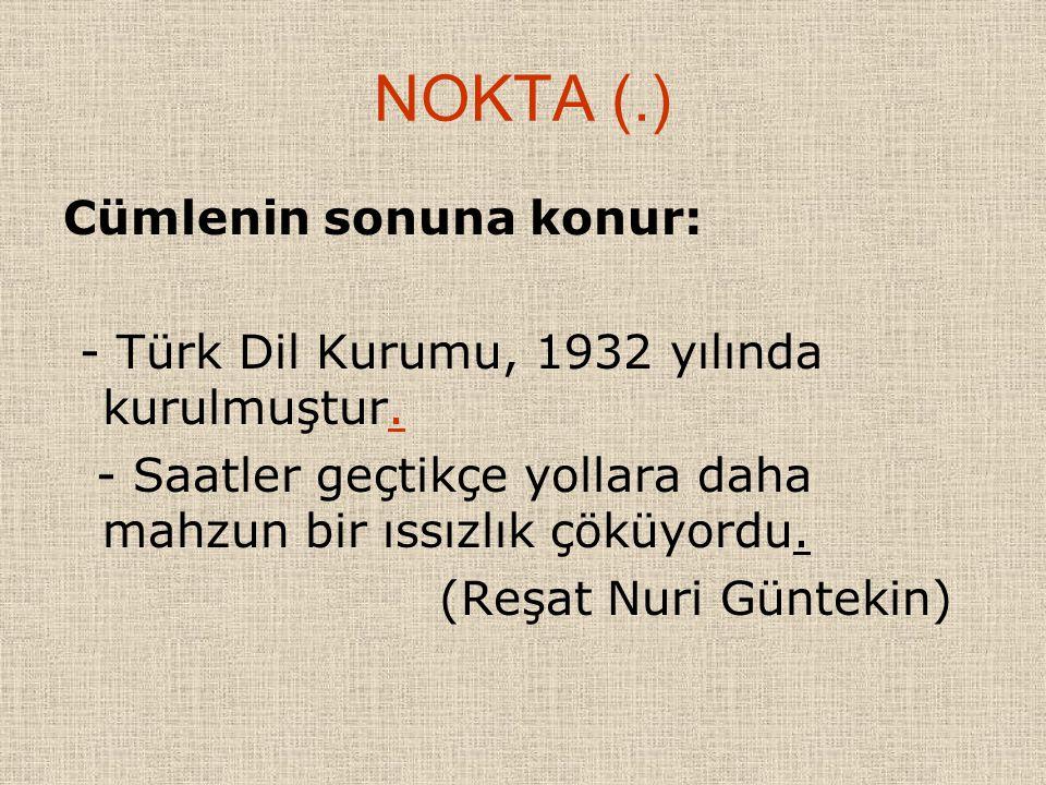 NOKTA (.) Cümlenin sonuna konur: