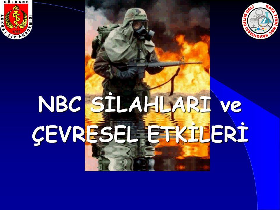 NBC SİLAHLARI ve ÇEVRESEL ETKİLERİ